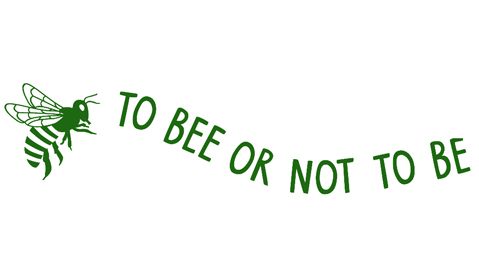 to BEE or not to BE